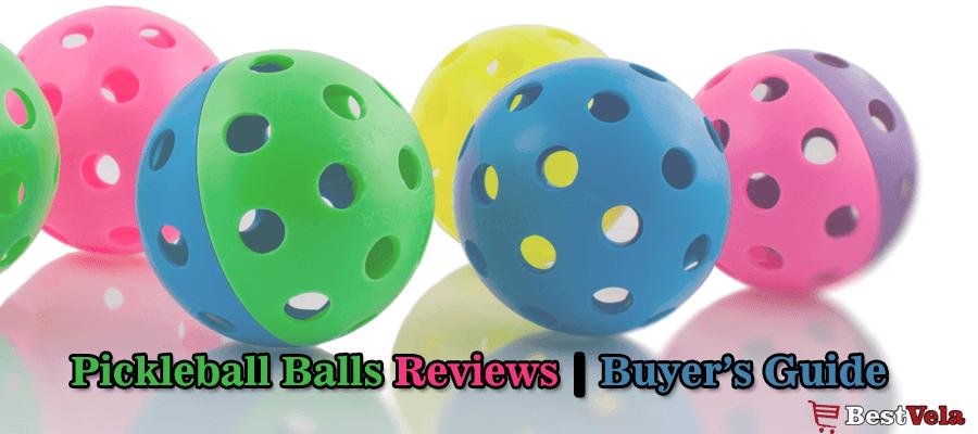 7 Best Pickleball Balls | Buyer's Guide & Reviews