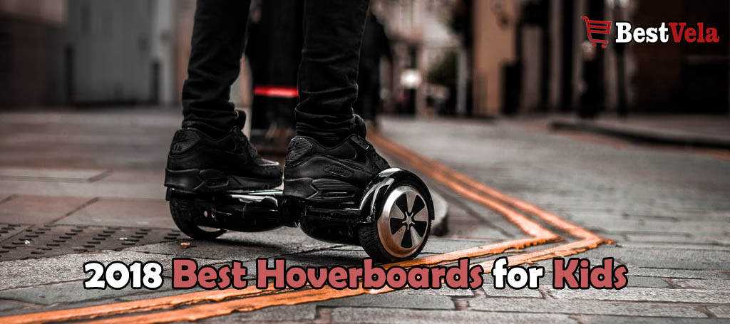 10+ Best Hoverboards for Kids 2018 Reviews | Buyer's Guide